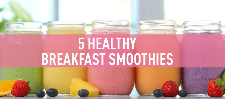 5-healthy-breakfast-smoothies